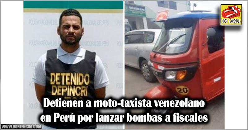 Detienen a moto-taxista venezolano en Perú por lanzar bombas a fiscales