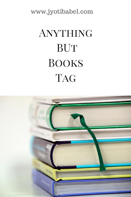anything but books tag jyoti babel