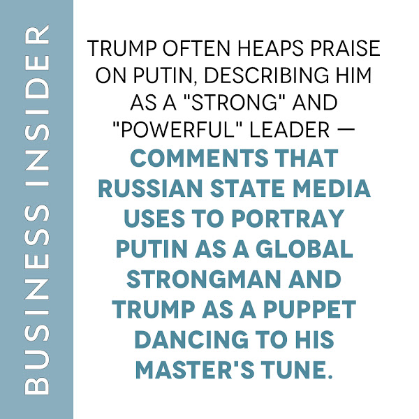 Trump often heaps praise on Putin, describing him as a strong and powerful leader — comments that Russian state media uses to portray Putin as a global strongman and Trump as a puppet dancing to his master's tune.