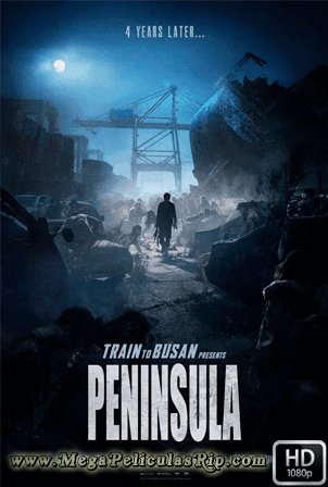 Estacion Zombie 2: Peninsula [1080p] [Latino-Coreano-Ingles] [MEGA]