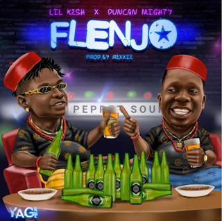 Music: Lil Kesh X Duncan Mighty – Flenjo