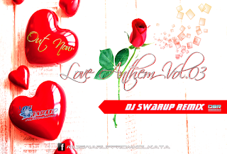 LOVE ANTHEM VOL.03 - DJ SWARUP REMIX