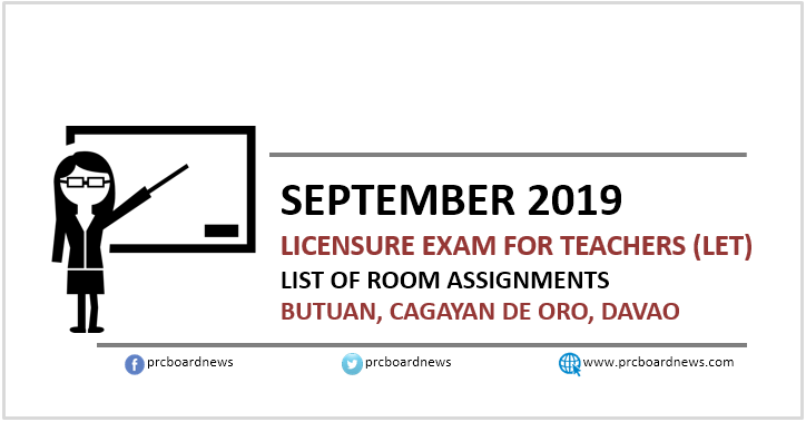 September 2019 LET Room Assignments: Butuan, CDO, Davao