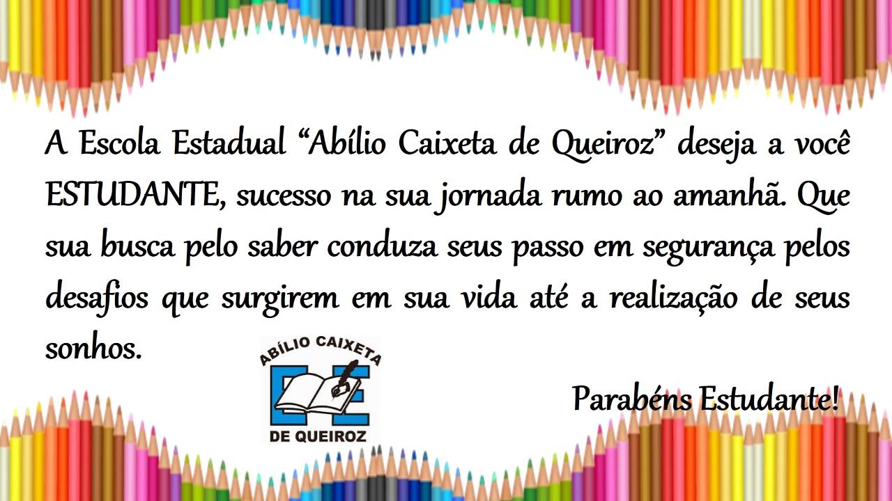 E.E. Abílio Caixeta De Queiroz: MENSAGEM: DIA DO ESTUDANTE