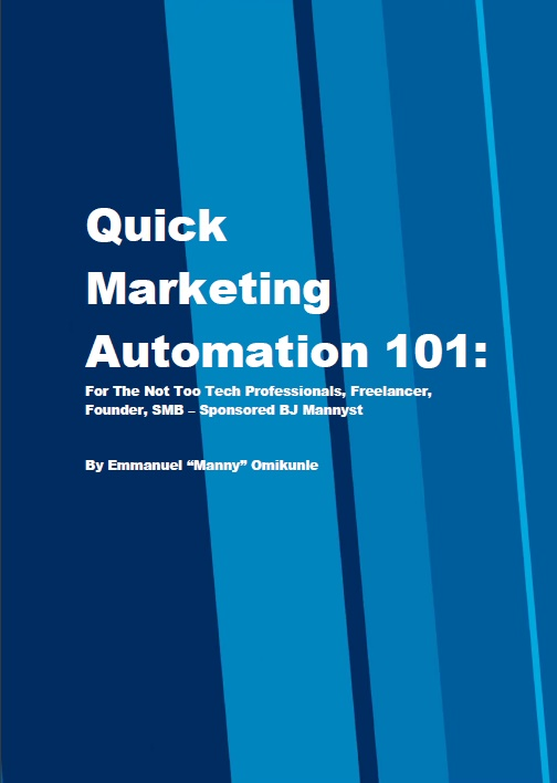 Quick Marketing Automation 101 For The Not Too Tech Professionals, Freelancer, Founder, SMB - Sponsored By BJ Mannyst