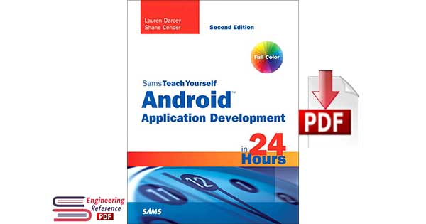 Sams Teach Yourself Android Application Development in 24 Hours Second Edition by Lauren Darcey, Shane Conder pdf