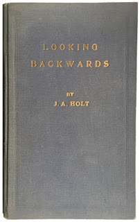 Looking Backwards by J. A. Holt