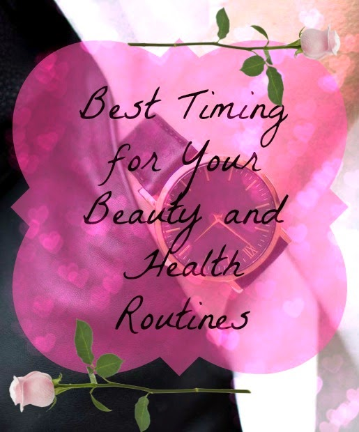 Best Timing for Your Beauty and Health Routines