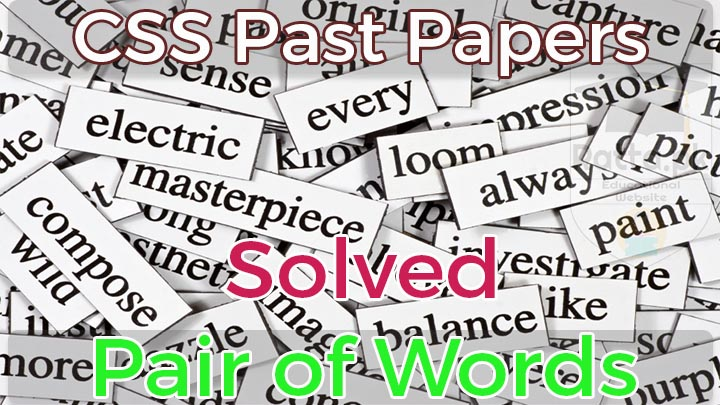 CSS Solved Past Papers Pair of Words 2005-2017 pdf