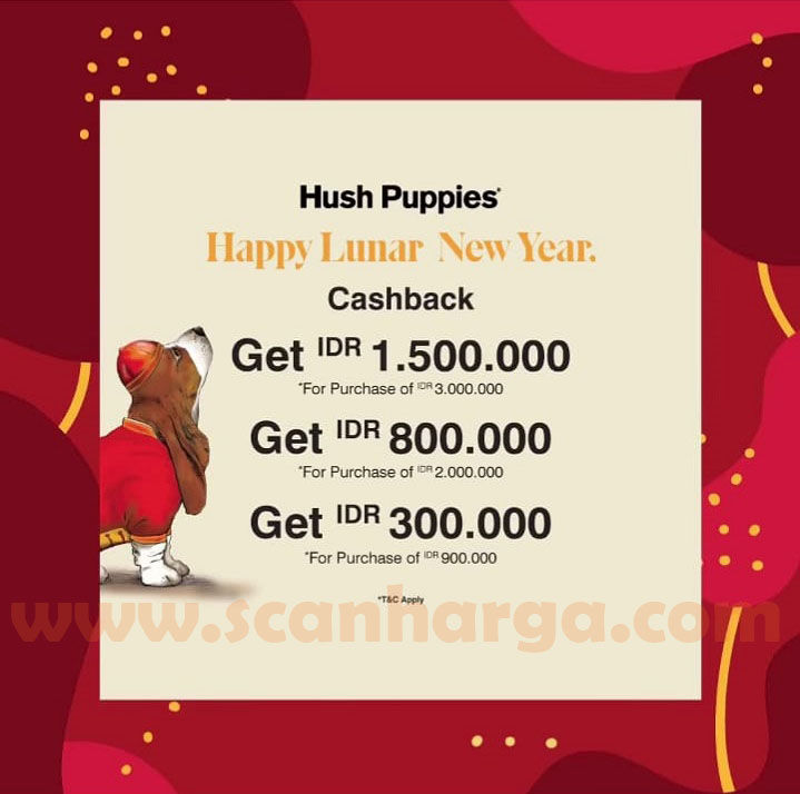 Hush Puppies Promo Happy Lunar New Year – Get Cashback Up To IDR 1.500.000
