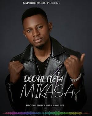 Download Audio | Dochi Fleva - Mikasa