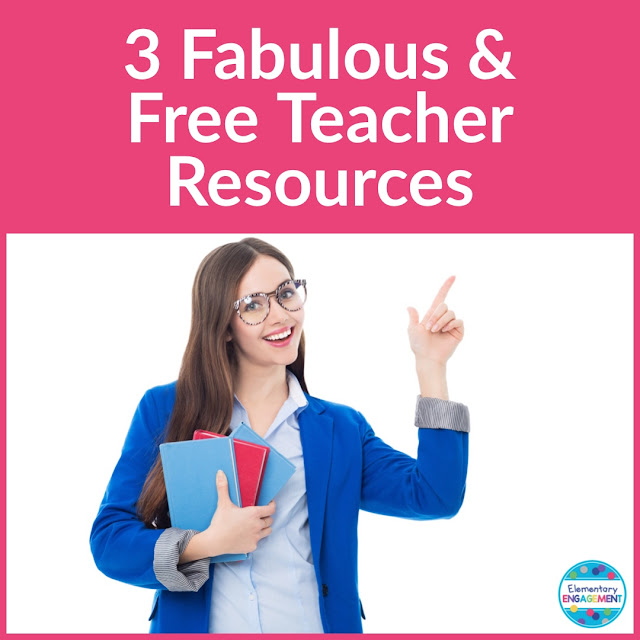 Three Fabulous and Free Teacher Resources