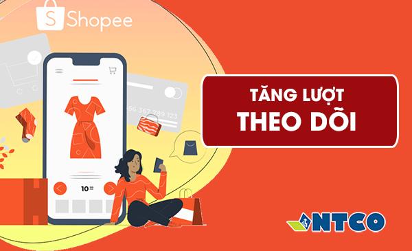 tang luot theo doi shopee
