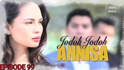 Tonton Drama Jodoh-Jodoh Annisa Episod 99