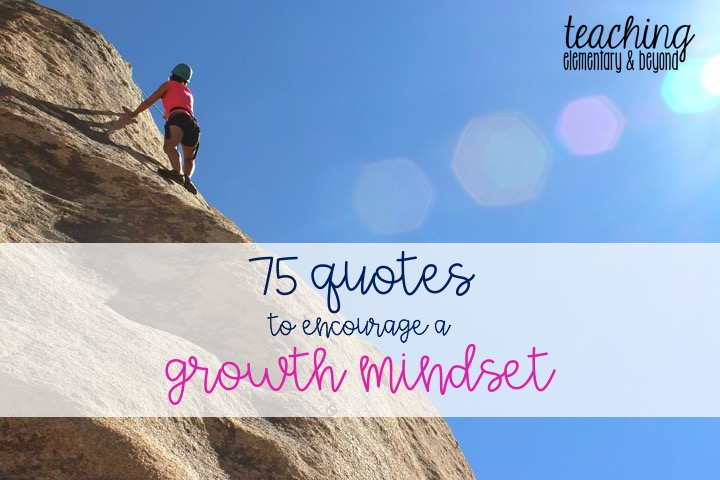 Growth Mindset Quotes | 75 Quotes To Encourage Growth Mindset Teaching Elementary Beyond