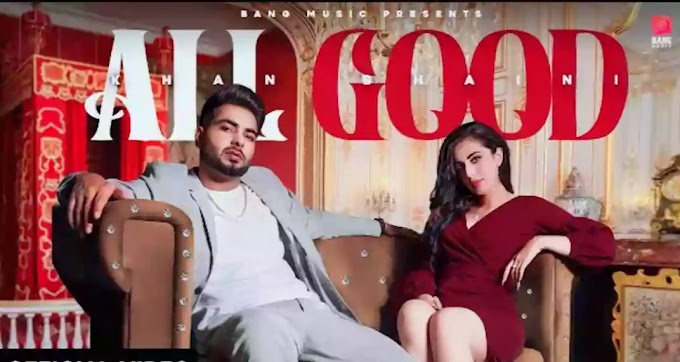 All Good Lyrics - Khan Bhaini