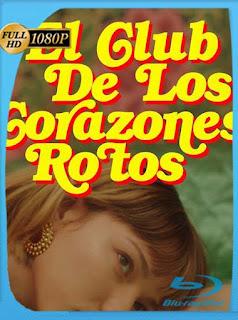 El Club de los Corazones Rotos (2020) HD [1080p] Latino [GoogleDrive] PGD