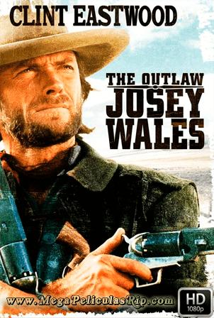 El Fugitivo Josey Wales [1080p] [Latino-Ingles] [MEGA]