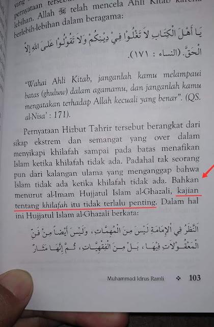 """""""Bahkan menurut al Imam Hujjatul Islam al Ghazali kajian tentang khilafah itu tidak terlalu penting."""" (Hizbut Tahrir dalam Sorotan, hlm 103)"""
