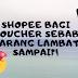 BARANG LAMBAT SAMPAI, SHOPEE BAGI VOUCHER?!