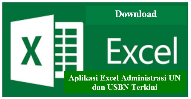 Download Aplikasi Excel Administrasi UN dan USBN Terkini Download Aplikasi Excel Administrasi UN dan USBN Terkini