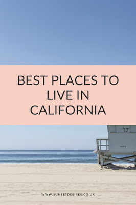 https://www.sunsetdesires.co.uk/2020/03/best-places-to-live-in-california.html
