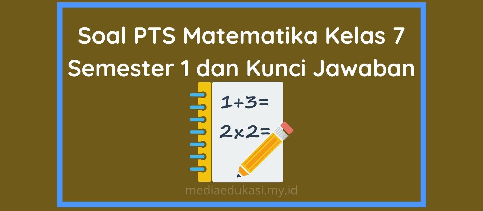 Soal PTS Matematika Kelas 7 Semester 1 dan Kunci Jawaban