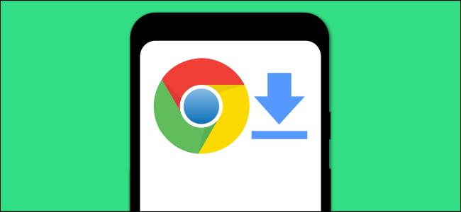 chrome for android تحميل ملفات البطل