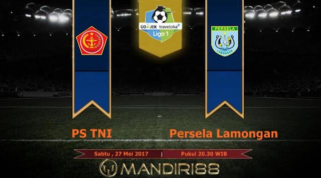 Prediksi Bola : PS TNI Vs Persela Lamongan , Sabtu 27 Mei 2017 Pukul 20.30 WIB