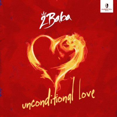 2Baba (2face Idibia)  – Unconditional Love