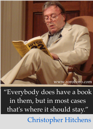 Christopher Hitchens Quotes,Best Sayings of Christopher Hitchens,Christopher Hitchens,Christopher Hitchens books,Christopher Hitchens debate, iamges,Christopher Hitchens writing