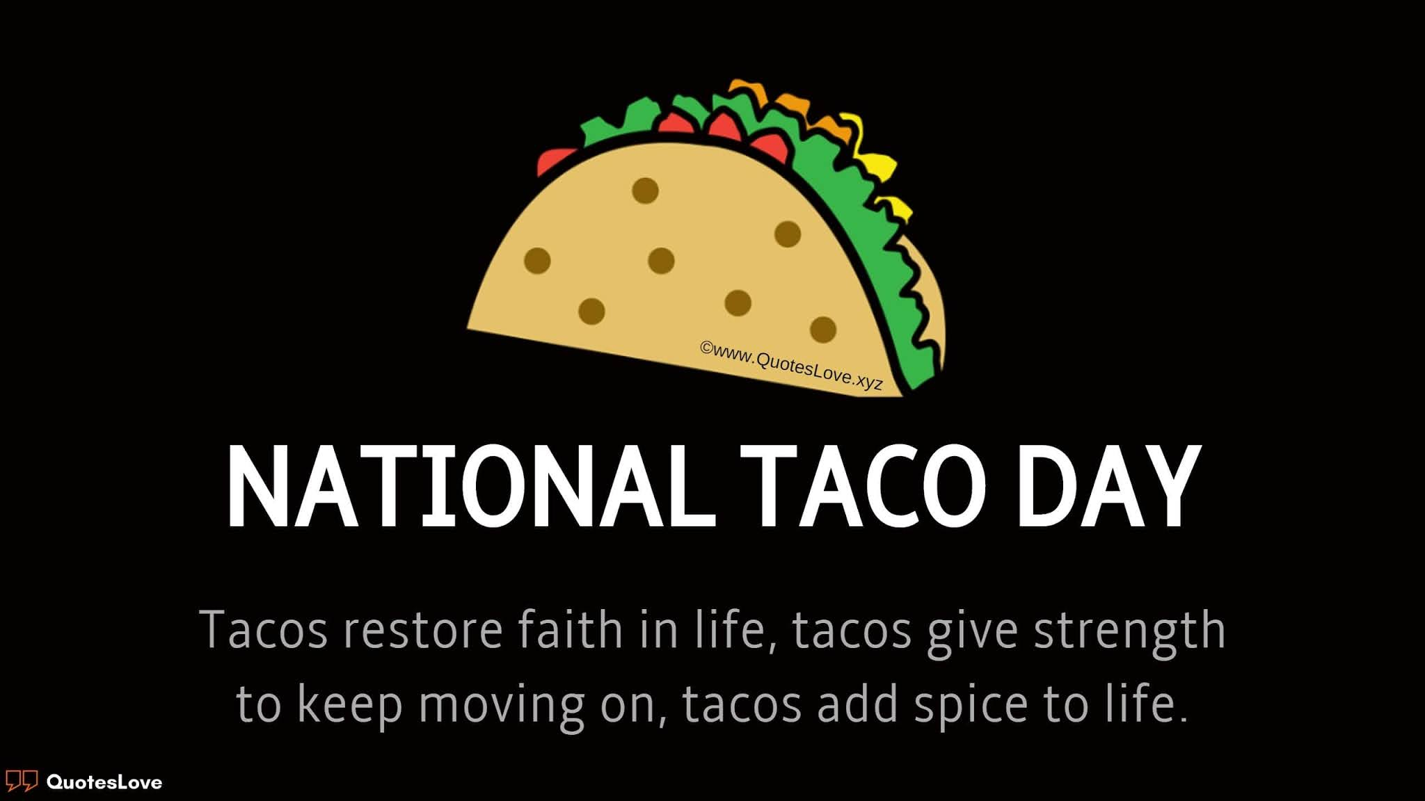 National Taco Day Quotes, Sayings, Instagram Captions, Wishes, Images, Pictures, Poster, Photos