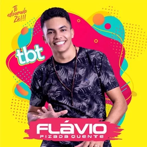 Flávio Pizada Quente - TBT - Tô Estourado Zé - Promocional - 2020