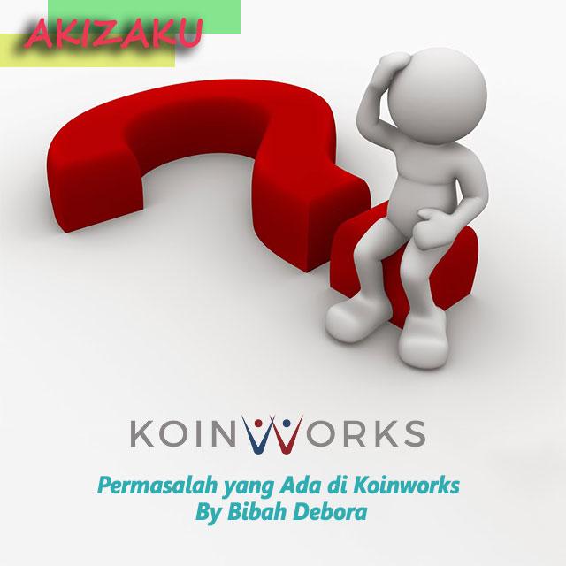 Permasalahan yang Ada dalam Deposit di Koinworks - Pengalaman Investasi di Koinworks By Bibah Debora