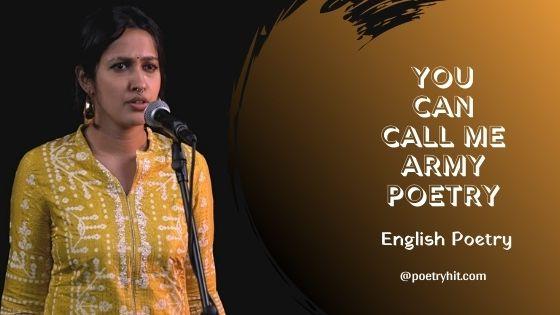 YOU CAN CALL ME ARMY POETRY - Megha Rao | English Poetry | Poetryhit.com