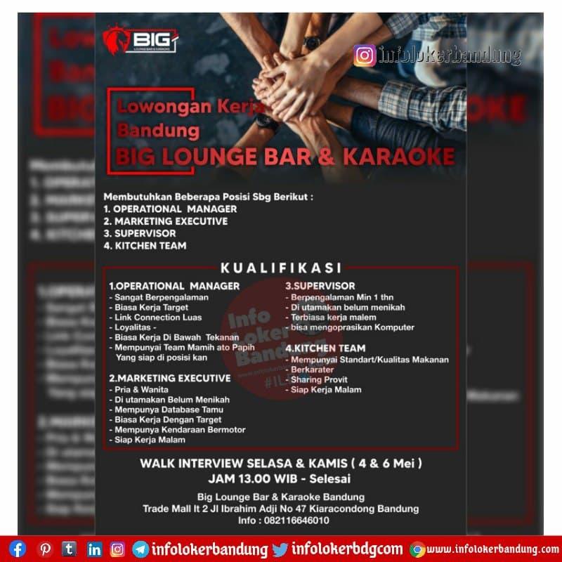 Walk In Interview Big Lounge Bar & Karaoke Bandung 4 & 6 Mei 2021