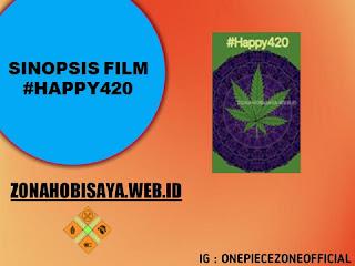 Sinopsis Film Terbaru 2021 #Happy420