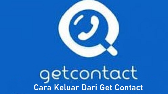 Cara Keluar Dari Get Contact