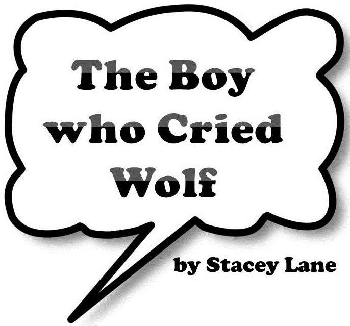 "Plays by Stacey Lane: ""The Boy who Cried Wolf"" plays in"
