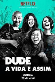 Dude: A Vida É Assim Dublado Online