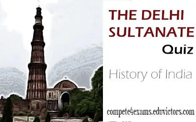 THE DELHI SULTANATE - History of India (Quiz)(#IndiaHistoryQuiz)(#DelhiSultanate)(#eduvictors)