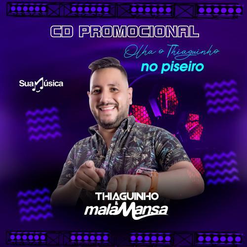Thiaguinho e Mala Mansa - Piseiro - Promocional de Março - 2020