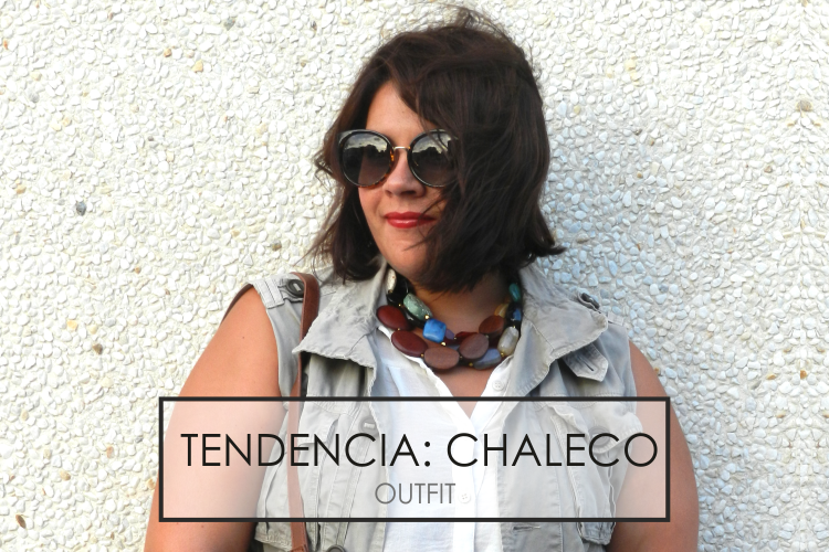 TENDENCIA CHALECO · OUTFIT