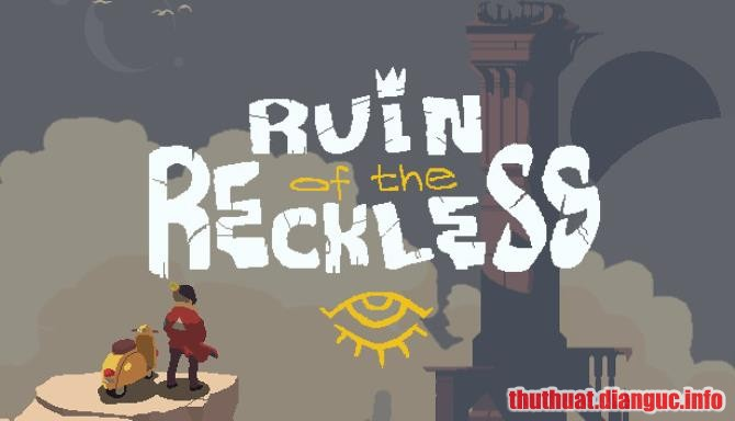 Download Game Ruin of the Reckless Full Crack, Game Ruin of the Reckless, Game Ruin of the Reckless free download, Game Ruin of the Reckless full crack, Tải Game Ruin of the Reckless miễn phí