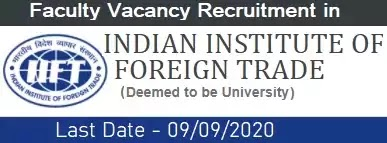 Faculty Vacancy Recruitment in IIFT 2020