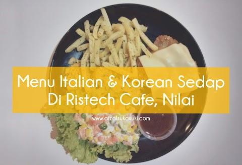 Menu Italian & Korean Sedap Di Ristech Cafe, Nilai Negeri Sembilan