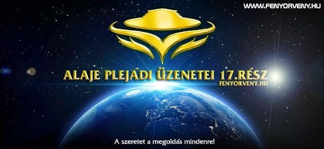 Alaje plejádi üzenetei 17.rész (magyarul) /VIDEÓ/