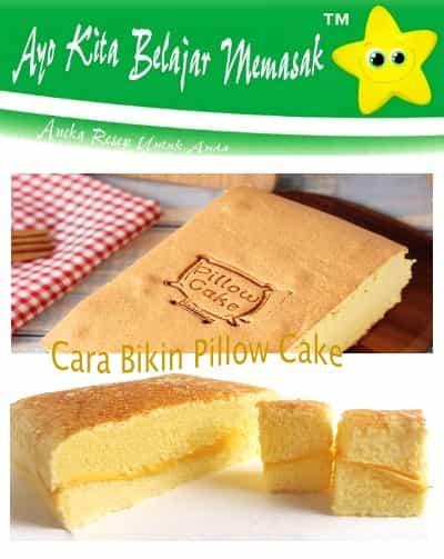 Langkah - Langkah Cara Bikin Pillow Cake Yang Paling Mudah