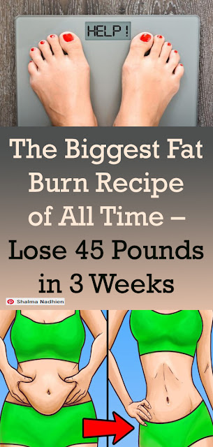 The Biggest Fat Burn Recipe of All Time – Lose 45 Pounds in 3 Weeks #healthandfitness