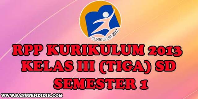https://www.sangpendidik.com/2020/06/rpp-k13-kelas-iii-tiga-sd-semester-1.html